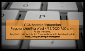 CCS BOE Mtg Wed 4/15/2020 - Register to Attend