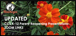 UPDATED CCS K-12 Parent Reopening Presentations - ZOOM Links