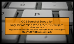 CCS BOE Mtg 5/6/2020 - Register to Attend Webinar
