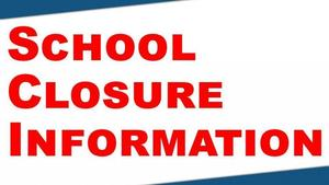SCHOOL CLOSURE INFORMATION - COVID-19